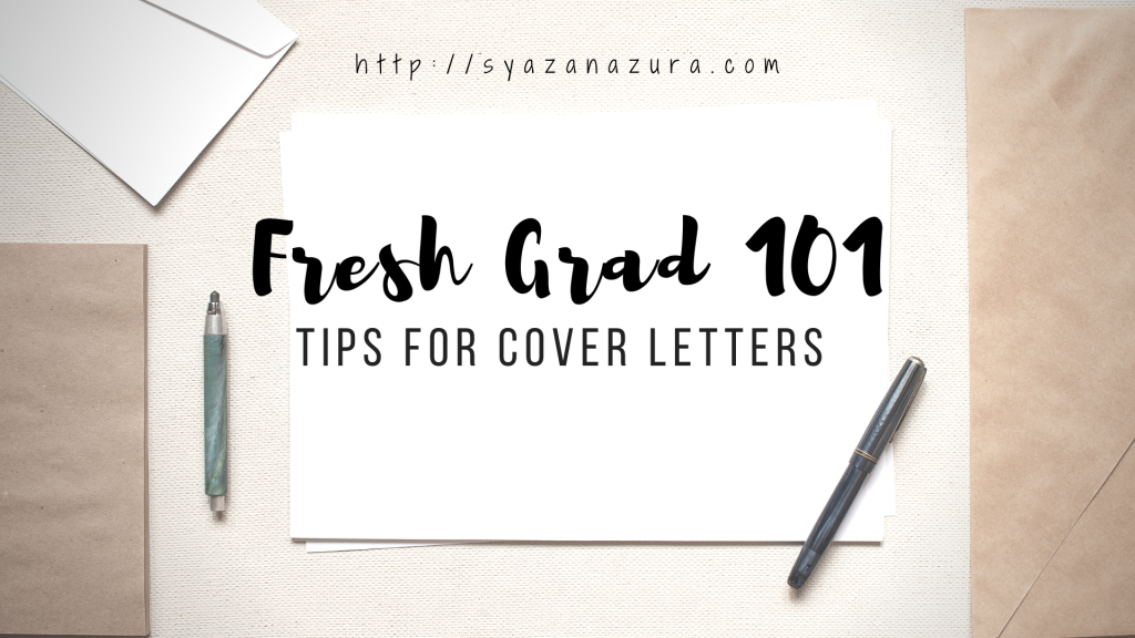 Cover Letter: Tips and Things to Avoid.